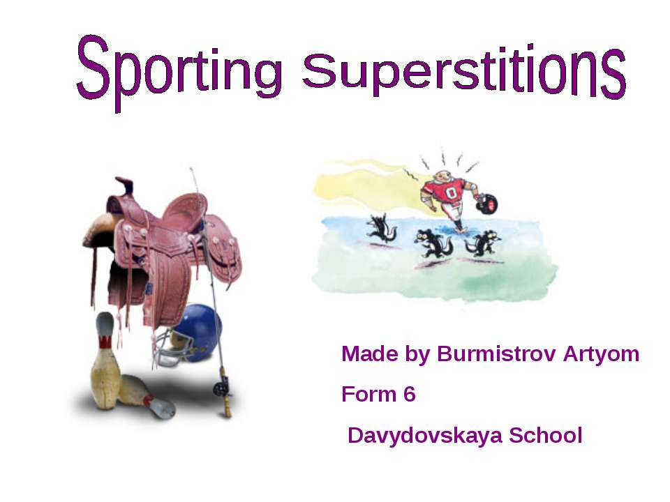 Made by Burmistrov Artyom Form 6 Davydovskaya School