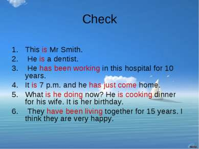 Check This is Mr Smith. He is a dentist. He has been working in this hospital...