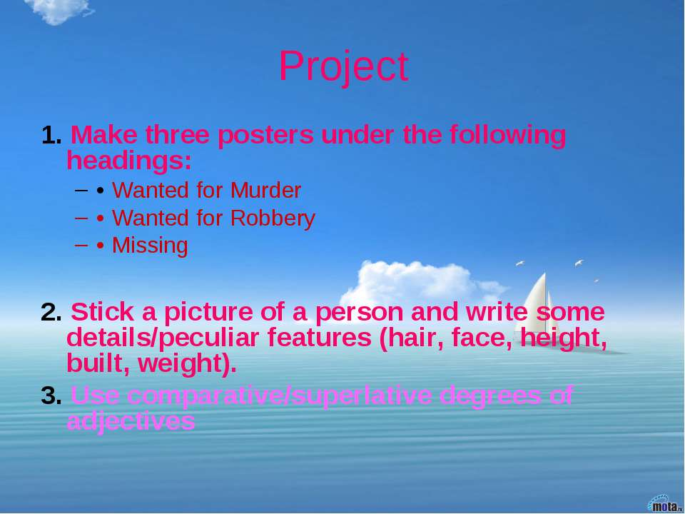Project 1. Make three posters under the following headings: • Wanted for Murd...