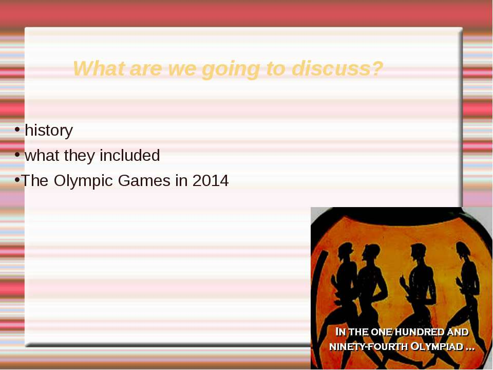 What are we going to discuss? history what they included The Olympic Games in...