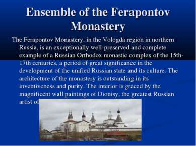 Ensemble of the Ferapontov Monastery The Ferapontov Monastery, in the Vologda...