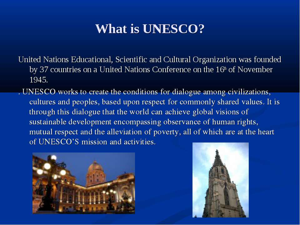 What is UNESCO? United Nations Educational, Scientific and Cultural Organizat...
