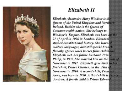 Elizabeth Alexandra Mary Windsor is the Queen of the United Kingdom and North...