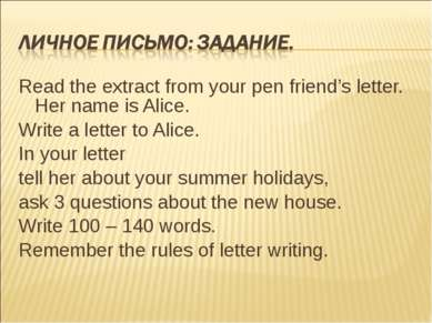 Read the extract from your pen friend's letter. Her name is Alice. Write a le...