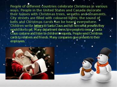 People of different countries celebrate Christmas in various ways. People in ...