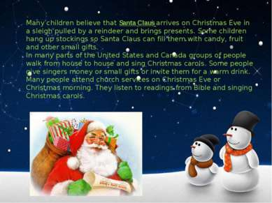Many children believe that Santa Claus arrives on Christmas Eve in a sleigh p...