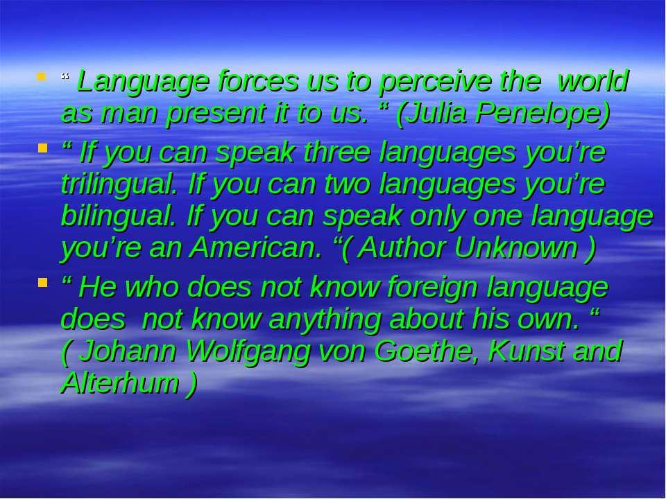 """ Language forces us to perceive the world as man present it to us. "" (Julia ..."
