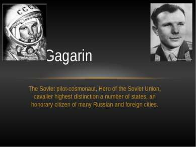 The Soviet pilot-cosmonaut, Hero of the Soviet Union, cavalier highest distin...