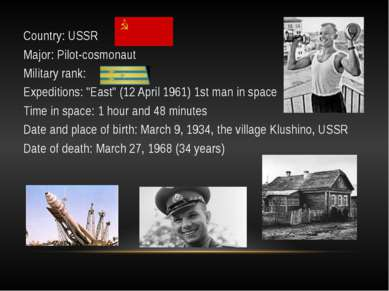 "Country: USSR Major: Pilot-cosmonaut Military rank: Expeditions: ""East"" (12 A..."