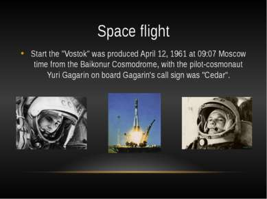"Space flight Start the ""Vostok"" was produced April 12, 1961 at 09:07 Moscow t..."