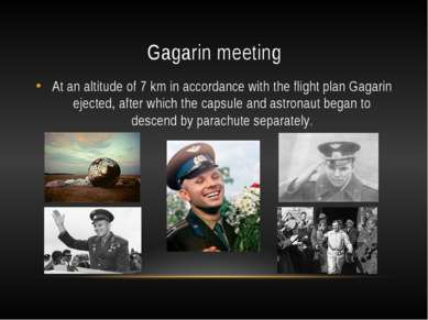 Gagarin meeting At an altitude of 7 km in accordance with the flight plan Gag...