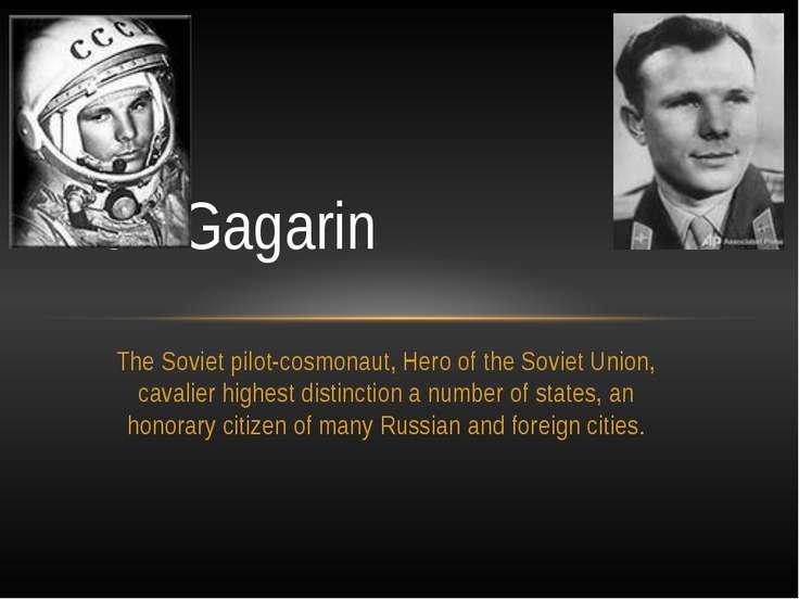 The Soviet pilot-cosmonaut, Hero of the Soviet Union, cavalier highest distin...