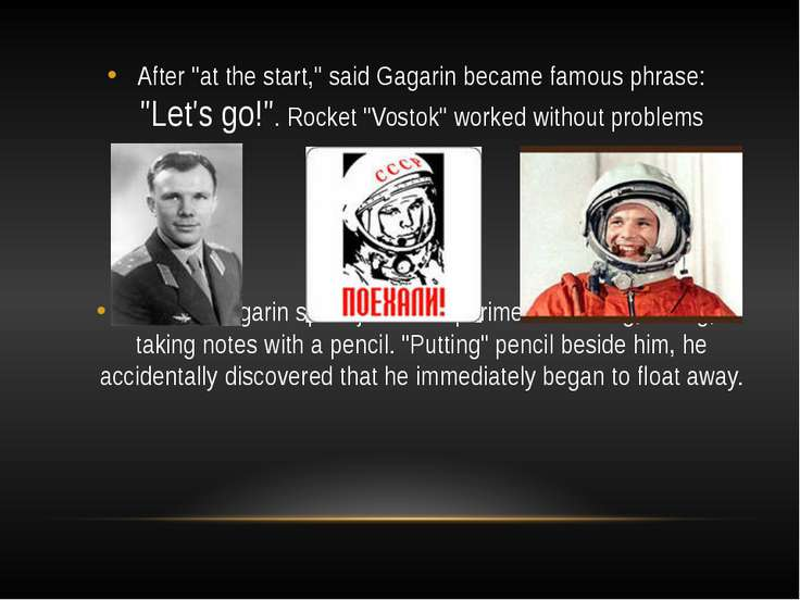 "After ""at the start,"" said Gagarin became famous phrase: ""Let's go!"". Rocket ..."