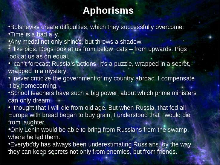 Aphorisms Bolsheviks create difficulties, which they successfully overcome. T...