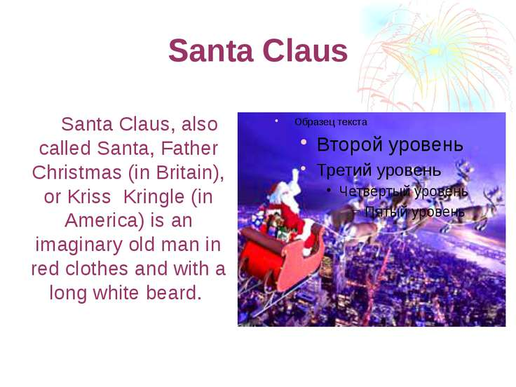 Santa Claus Santa Claus, also called Santa, Father Christmas (in Britain), or...