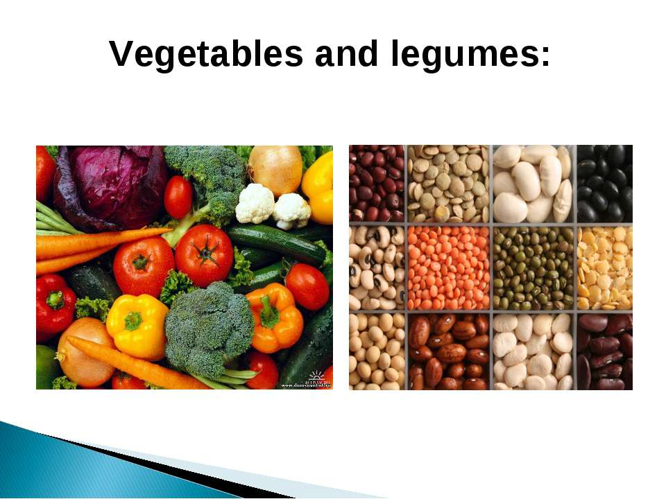 Vegetables and legumes: