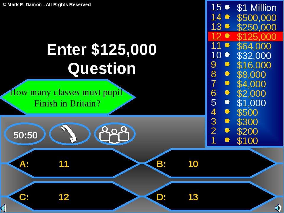 A: 11 C: 12 B: 10 D: 13 50:50 15 14 13 12 11 10 9 8 7 6 5 4 3 2 1 $1 Million ...