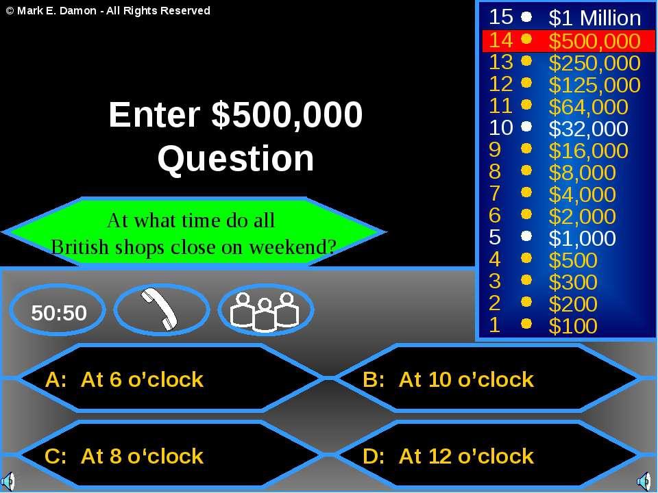 A: At 6 o'clock C: At 8 o'clock B: At 10 o'clock D: At 12 o'clock 50:50 15 14...