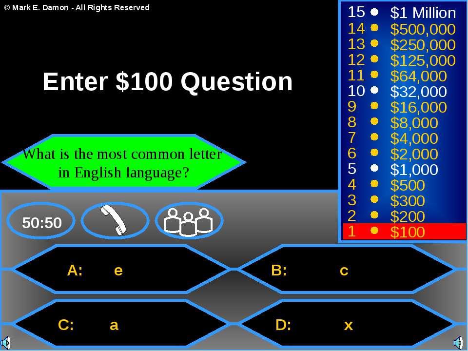 A: e C: a B: c D: x 50:50 15 14 13 12 11 10 9 8 7 6 5 4 3 2 1 $1 Million $500...