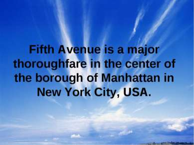 Fifth Avenue is a major thoroughfare in the center of the borough of Manhatta...