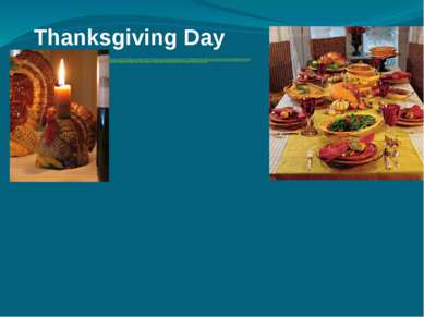 Thanksgiving Day Almost in every culture in the world there is a celebration ...