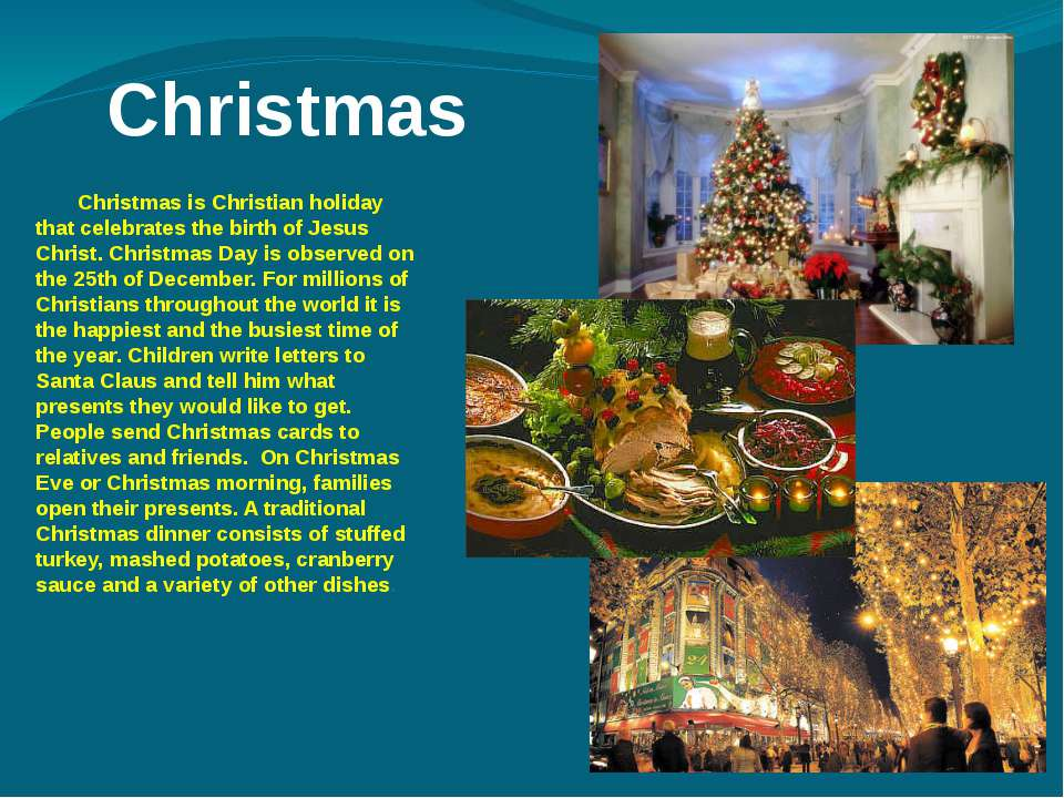 Christmas Christmas is Christian holiday that celebrates the birth of Jesus C...
