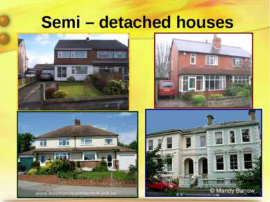 Semi – detached houses