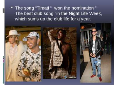 "The song ""Timati "" won the nomination "" The best club song ""in the Night Life..."