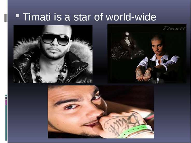 Timati is a star of world-wide fame scale