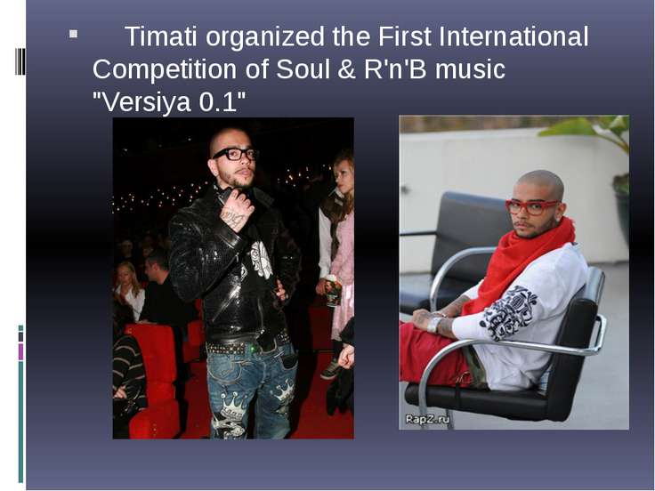 "Timati organized the First International Competition of Soul & R'n'B music ""V..."