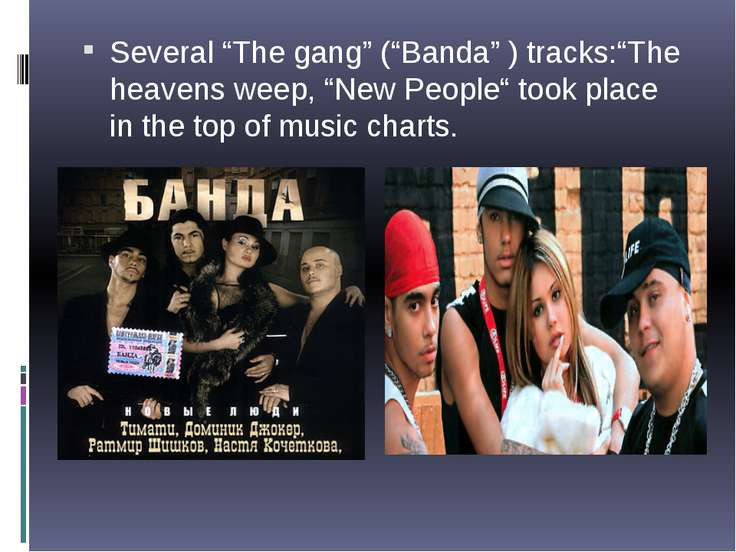 "Several ""The gang"" (""Banda"" ) tracks:""The heavens weep, ""New People"" took pla..."