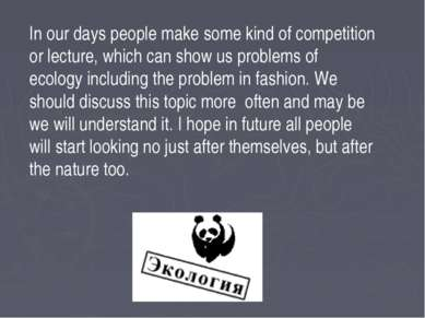 In our days people make some kind of competition or lecture, which can show u...