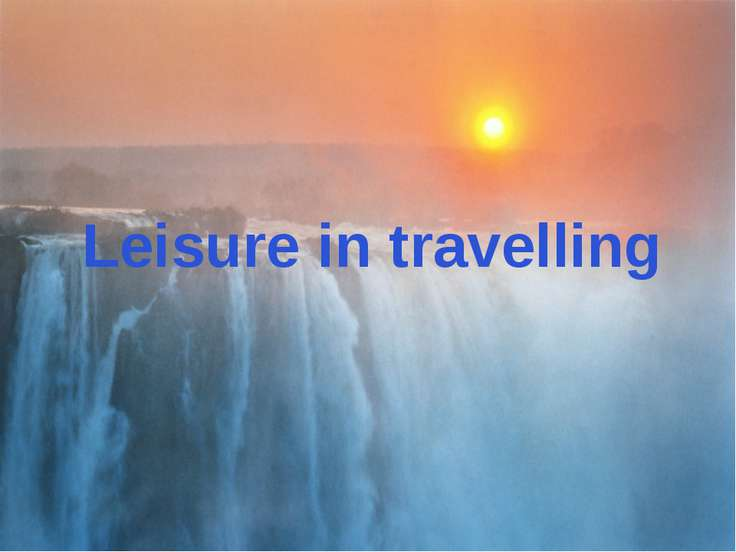 Leisure in travelling