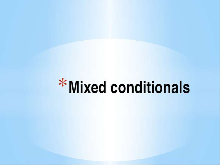 Mixed conditionals