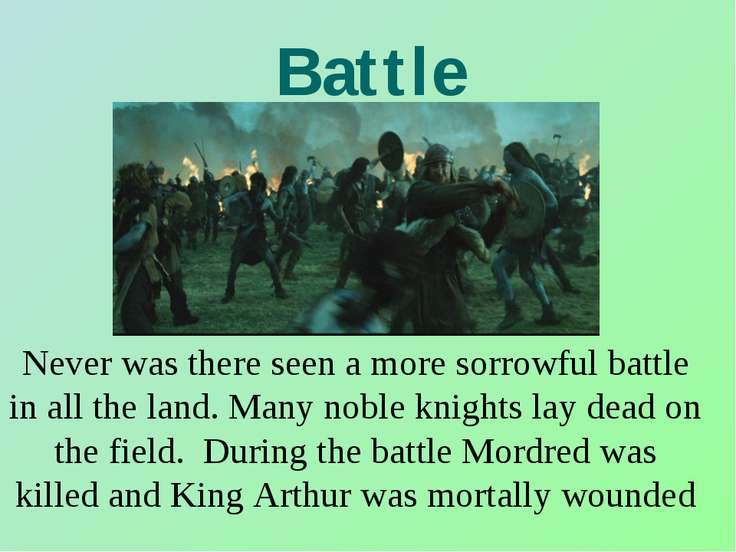 Battle Never was there seen a more sorrowful battle in all the land. Many nob...