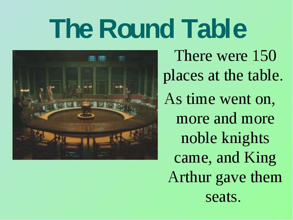 The Round Table There were 150 places at the table. As time went on, more and...