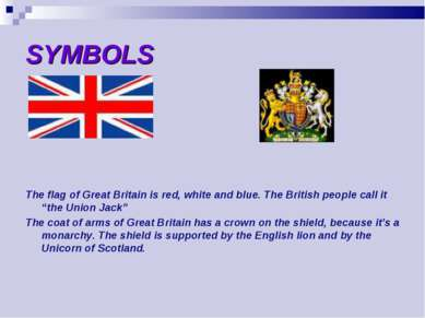 SYMBOLS The flag of Great Britain is red, white and blue. The British people ...