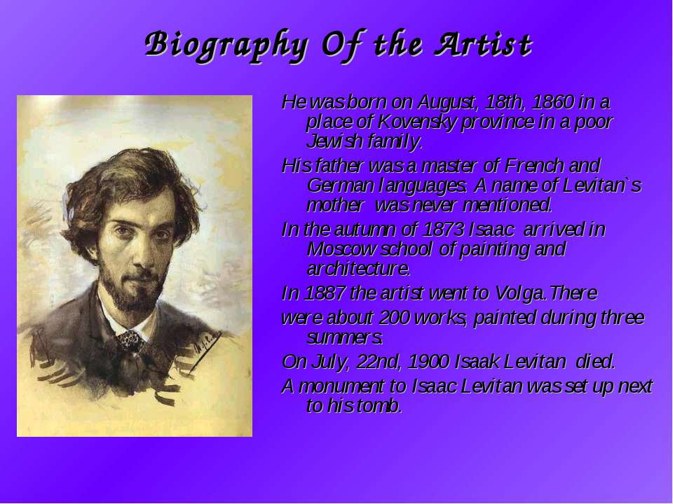Biography Of the Artist He was born on August, 18th, 1860 in a place of Koven...