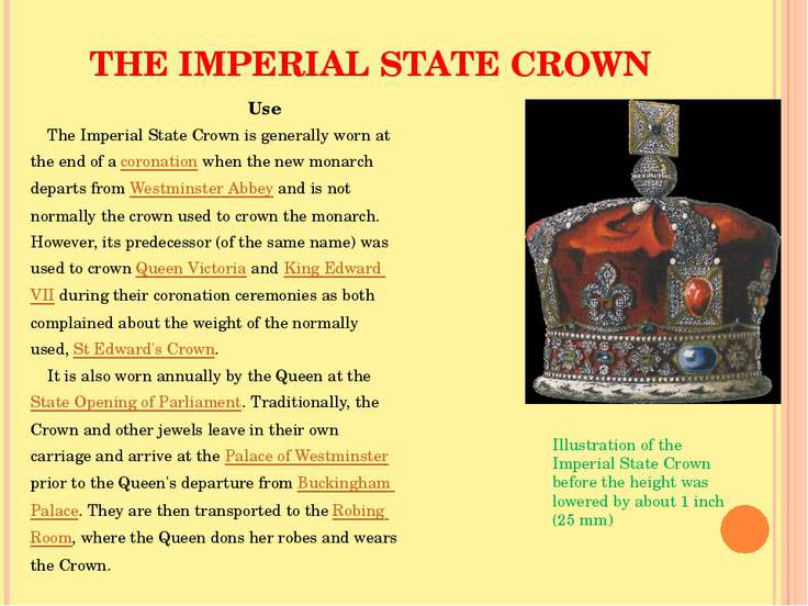 THE IMPERIAL STATE CROWN Use The Imperial State Crown is generally worn at th...