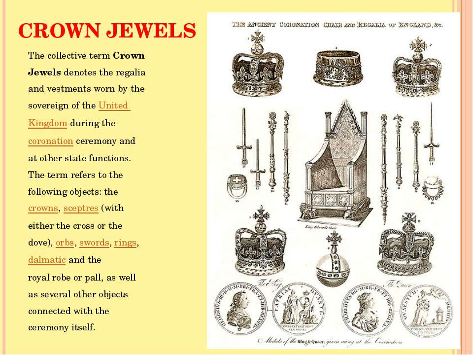 CROWN JEWELS The collective term Crown Jewels denotes the regalia and vestmen...