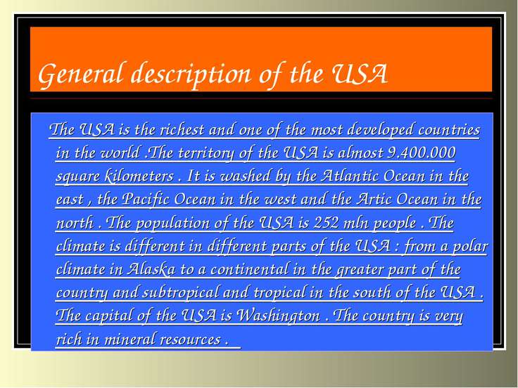 General description of the USA The USA is the richest and one of the most dev...