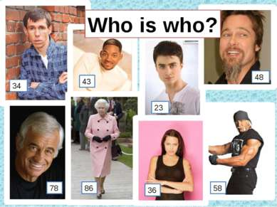 Who is who? 58 34 43 23 48 78 86 36