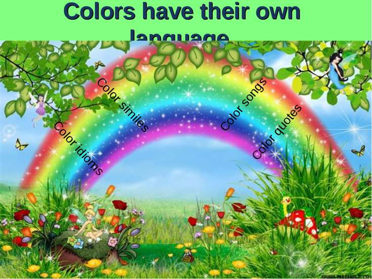 Colors have their own language. Color idioms Color similes Color quotes Color...