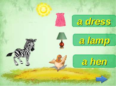 a dress a lamp a hen