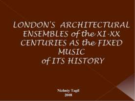London's architectural ensembles of the XI-XX centuries as the fixed music