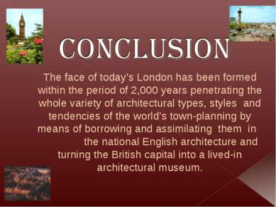 The face of today's London has been formed within the period of 2,000 years p...