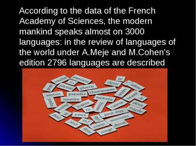 According to the data of the French Academy of Sciences, the modern mankind s...