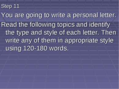 Step 11 You are going to write a personal letter. Read the following topics a...