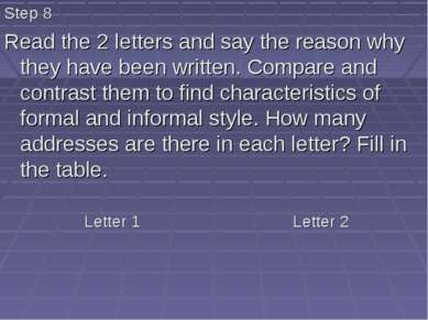 Step 8 Read the 2 letters and say the reason why they have been written. Comp...