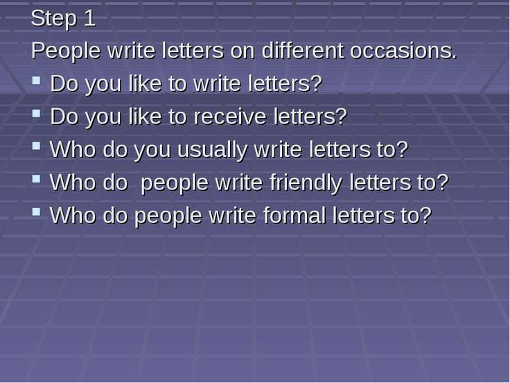 Step 1 People write letters on different occasions. Do you like to write lett...